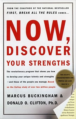 Now, Discover Your Strengths, MARCUS BUCKINGHAM, DONALD O. CLIFTON