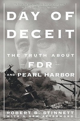 Day Of Deceit: The Truth About FDR and Pearl Harbor, Stinnett, Robert
