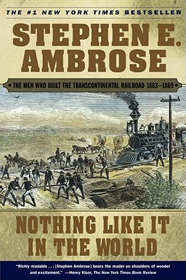 Image for NOTHING LIKE IT IN THE WORLD THE MEN WHO BUILT THE TRANSCONTINENTAL RAILROAD