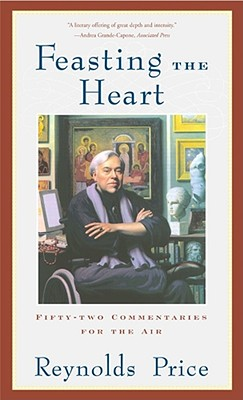 Feasting the Heart : Fifty-Two Commentaries for the Air, Price, Reynolds