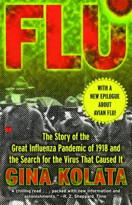 Flu: The Story Of The Great Influenza Pandemic Of 1918 And The Search For The Vi, Kolata, Gina Bari;Kolata, Gina