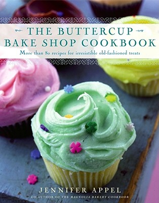 Image for The Buttercup Bake Shop Cookbook: More Than 80 Recipes for Irresistible, Old-Fashioned Treats