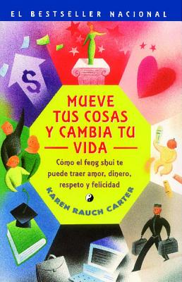 Image for Mueve tus cosas y cambia tu vida (Move Your Stuff, Change Your Life): Como el feng shui te puede traer amor, dinero, respeto y felicidad (How to Use ... Respect and Happiness) (Spanish Edition)