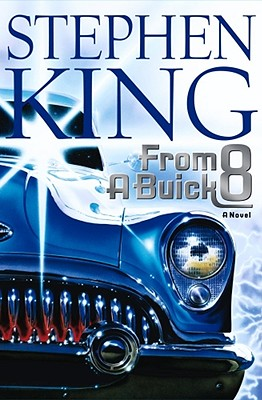 From a Buick 8, Stephen King