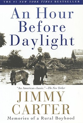 An Hour Before Daylight: Memories of a Rural Boyhood, Carter, Jimmy