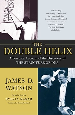 The Double Helix: A Personal Account of the Discovery of the Structure of DNA, James D. Watson Ph.D.