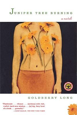 Juniper Tree Burning: A Novel, Goldberry Long