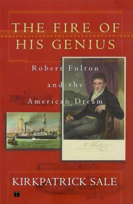 Image for The Fire of His Genius: Robert Fulton and the American Dream