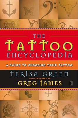The Tattoo Encyclopedia: A Guide to Choosing Your Tattoo, Green, Terisa
