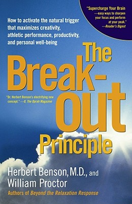 Image for The Breakout Principle: How to Activate the Natural Trigger That Maximizes Creativity, Athletic Performance, Productivity, and Personal Well-Being