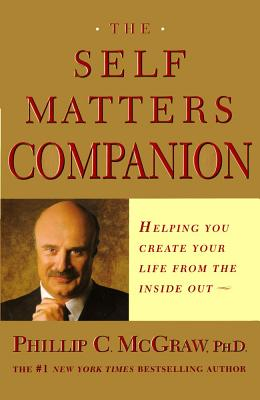 Image for The Self Matters Companion: Helping You Create Your Life from the Inside Out