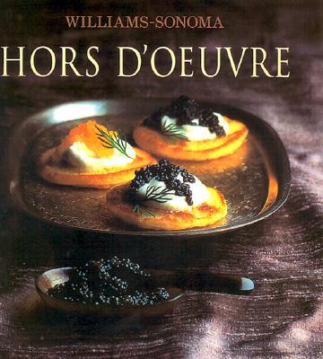 Hors D'Oeuvre: William Sonoma Collection, Brigit Legere Binns; Noel Barnhurst