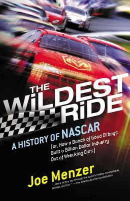 Image for The Wildest Ride: A History of NASCAR (or, How a Bunch of Good Ol' Boys Built a Billion-Dollar Industry out of Wrecking Cars) (Touchstone Books (Paperback))