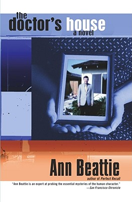 The Doctor's House: A Novel, Beattie, Ann
