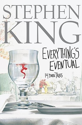 Everything's Eventual: 14 Dark Tales, King, Stephen