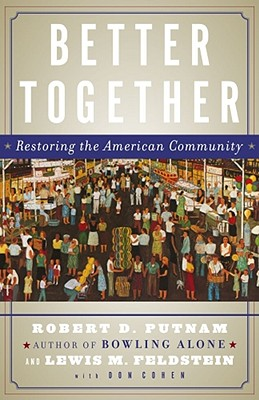 Image for Better Together: Restoring the American Community