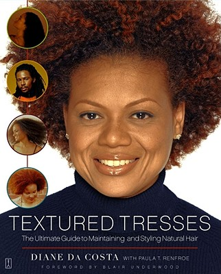 TEXTURED TRESSES : THE ULTIMATE GUIDE TO, DIANE DACOSTA