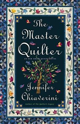 The Master Quilter (Elm Creek Quilts Series #6), Chiaverini, Jennifer