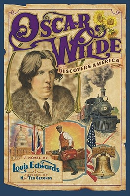 Image for Oscar Wilde Discovers America: A Novel