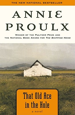 That Old Ace in the Hole: A Novel, Proulx, Annie