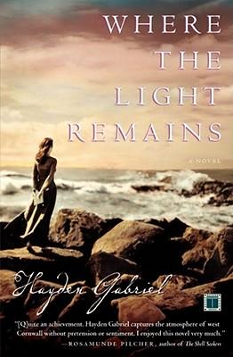 Where the Light Remains: A Novel, Hayden Gabriel
