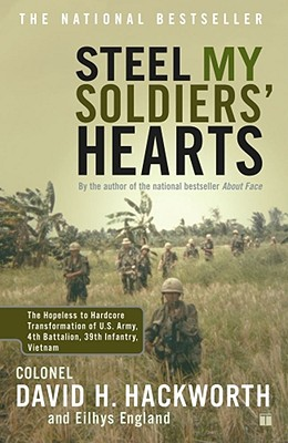 Image for Steel My Soldiers' Hearts: The Hopeless to Hardcore Transformation of U.S. Army, 4th Battalion, 39th Infantry, Vietnam