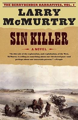 Sin Killer: A Novel (Berrybender Narratives), Larry McMurtry
