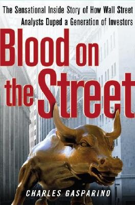 Image for Blood On The Street: The Sensational Inside Story Of How Wall Street Duped A Generation Of Investors