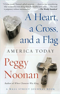 Image for A Heart, a Cross, and a Flag: America Today (A Wall Street Journal Book)