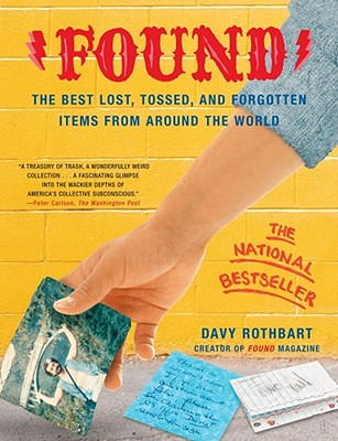 Found: The Best Lost, Tossed, and Forgotten Items from Around the World, Rothbart, Davy