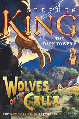 The Dark Tower V: Wolves of the Calla, King, Stephen
