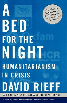 Image for A Bed for the Night: Humanitarianism in Crisis