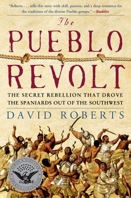 Image for Pueblo Revolt: The Secret Rebellion that Drove the Spaniards Out of the Southwes