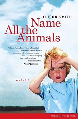 Image for Name All the Animals: A Memoir
