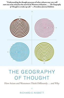 Image for Geography of Thought : How Asians and Westerners Think Differently...and Why