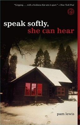 Image for Speak Softly, She Can Hear: A Novel