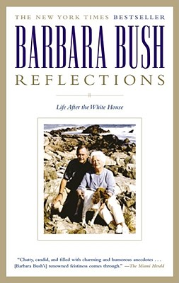 Reflections: Life After the White House, Barbara Bush