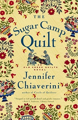 The Sugar Camp Quilt (Elm Creek Quilts Series #7), Jennifer Chiaverini