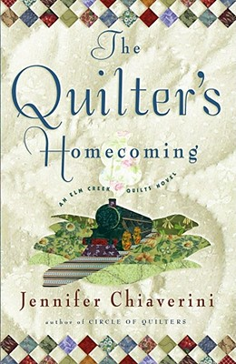 The Quilter's Homecoming: An Elm Creek Quilts Novel, Chiaverini, Jennifer