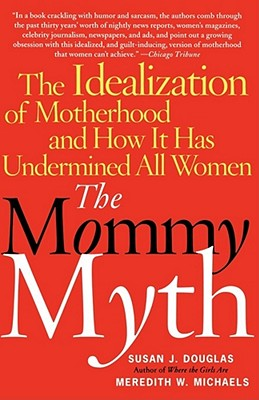 Image for The Mommy Myth