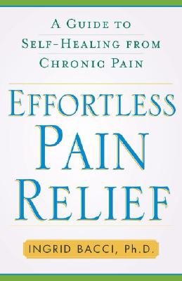 Image for Effortless Pain Relief: A Guide to Self-Healing from Chronic Pain