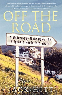 Image for Off the Road: A Modern-Day Walk Down the Pilgrim's Route into Spain
