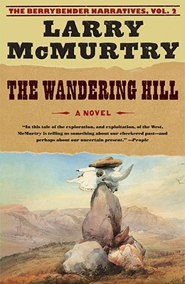 The Wandering Hill (The Berrybender Narratives, Vol. 2), Larry McMurtry