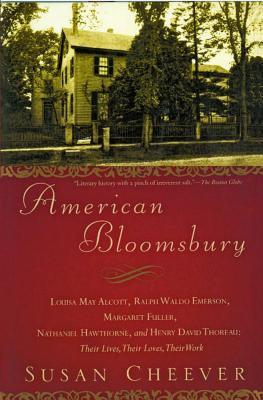 Image for American Bloomsbury: Louisa May Alcott, Ralph Waldo Emerson, Margaret Fuller, Nathaniel Hawthorne, and Henry David Thoreau