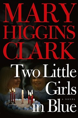 Two Little Girls in Blue: A Novel, Clark, Mary Higgins