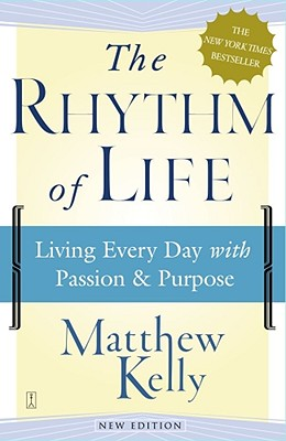 "Image for ""Rhythm of Life, The: Living Every Day with Passion & Purpose"""