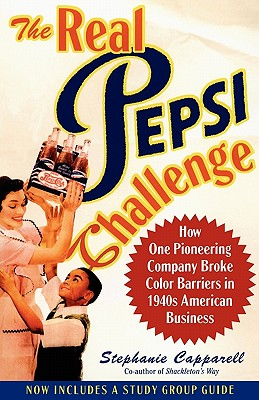 REAL PEPSI CHALLENGE: HOW ONE PIONEERING COMPANY BROKE COLOR BARRIERS IN 1940S AMERICAN BUSINESS, CAPPARELL, STEPHANIE