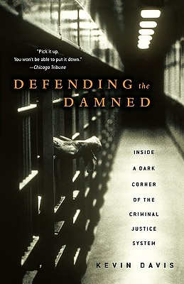 Image for Defending the Damned: Inside A Dark Corner of the Criminal Justice System