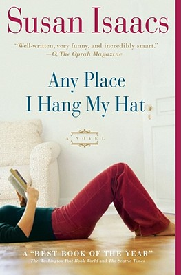 Any Place I Hang My Hat: A Novel, Isaacs, Susan
