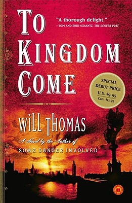 To Kingdom Come: A Novel, Will Thomas
